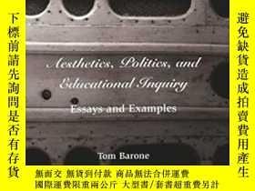 二手書博民逛書店Aesthetics,罕見Politics, And Educational Inquiry-美學、政治與教育探究