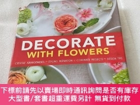 二手書博民逛書店Decorate罕見With Flowers Creative Arrangements 用鮮花裝飾創意布置Y
