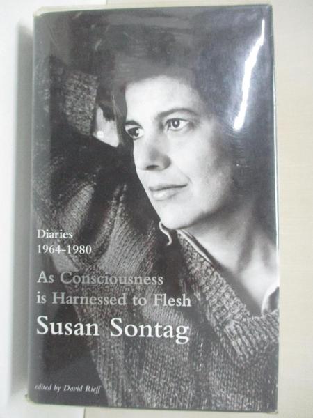 【書寶二手書T5/傳記_DV4】As Consciousness is Harnessed to Flesh_Susan Sontag