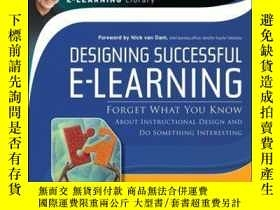 二手書博民逛書店Designing罕見Successful e-Learning: Forget What You Know Ab