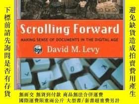 二手書博民逛書店Scrolling罕見Forward: Making Sense of Documents in the Digi