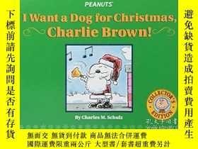 二手書博民逛書店I罕見Want a Dog for Christmas, Charlie Brown!-我聖誕節想要只狗,查理·布