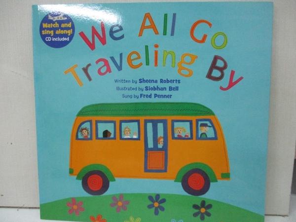 【書寶二手書T1/少年童書_DMV】We All Go Traveling By_Sheena Roberts