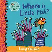 Where Is Little Fish? 小魚在哪裡? 翻翻硬頁書