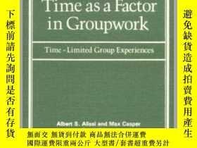 二手書博民逛書店Time罕見as a Factor in Groupwork: Time-Limited Group Experi