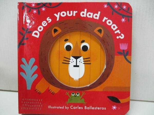 【書寶二手書T9/少年童書_DZC】Little Faces: Does Your Dad Roar?_Matthew Morgan, Carles Ballesteros (ILT)