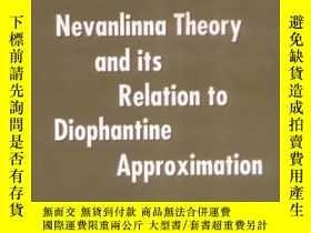 二手書博民逛書店Nevanlinna罕見Theory And Its Relation To Diophantine Approx