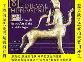二手書博民逛書店The罕見Medieval Menagerie-中世紀動物園Y436638 Janetta Rebold Be