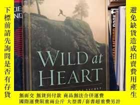 二手書博民逛書店WILD罕見at HEART(英文原版)Y19246 JOHN ELDREDGE 見圖 出版2001