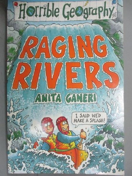 【書寶二手書T9/原文小說_JMK】Raging Rivers (Horrible Geography)_Anita G