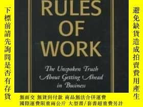 二手書博民逛書店The罕見Rules Of Work: The Unspoken Truth About Getting Ahea