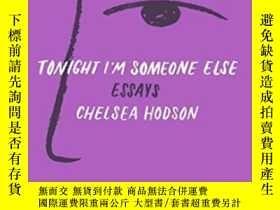 二手書博民逛書店Tonight罕見I m Someone ElseY464532 Chelsea Hodson Holt Pa