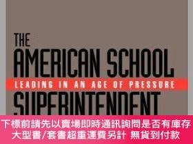 二手書博民逛書店預訂The罕見American School Superintendent: Leading In An Age