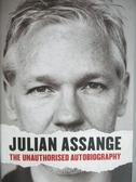 【書寶二手書T4/原文書_ZDA】Julian Assange: The Unauthorised Autobiogra