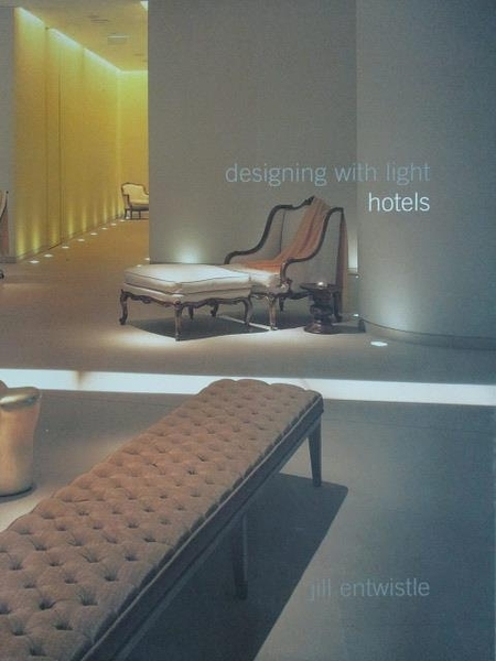 【書寶二手書T7/設計_WGQ】designing with light hotels_Jill entwistle