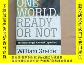 二手書博民逛書店One罕見World Ready or Not: The Manic Logic of Global Capita