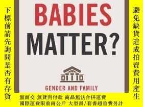 二手書博民逛書店Do罕見Babies Matter?Y364682 Professor Mary Ann Mason Rutg