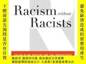 二手書博民逛書店Racism罕見Without RacistsY364682 Eduardo Bonilla-silva Ro