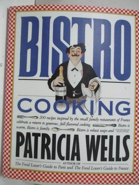 【書寶二手書T2/餐飲_EE9】Bistro Cooking_Wells, Patricia/ Jones, Judy Kleiber