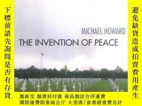 二手書博民逛書店The罕見Invention of Peace: Reflections on War and Internati