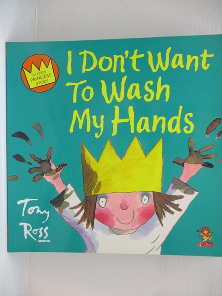 【書寶二手書T1/少年童書_EP5】I Don't Want to Wash My Hands_Tony Ross