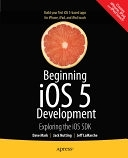 二手書博民逛書店 《Beginning iOS 5 Development: Exploring the iOS SDK》 R2Y ISBN:1430236051│Apress