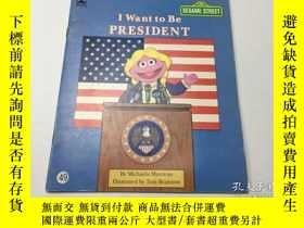 二手書博民逛書店I罕見Want to be PRESIDENTY383796 I Want to be PRESIDENT I