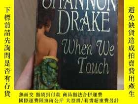 二手書博民逛書店英文原版When罕見We TouchY265265 SHANNO