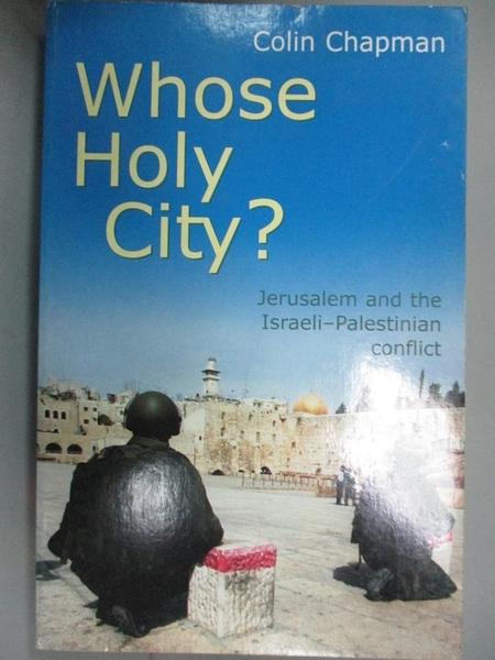 【書寶二手書T4/原文小說_ORU】Whose Holy City?_Colin Chapman