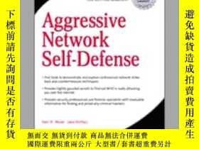 二手書博民逛書店Aggressive罕見Network Self-Defense 侵略性網絡自衛Y23583 Neil R.