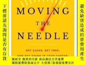 二手書博民逛書店Moving罕見the Needle: Get Clear, Get Free, and Get Going in