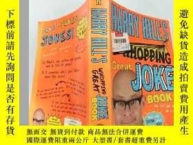 二手書博民逛書店HARRY罕見HILL S WHOPPING GREAT JOKE BOOK 哈裏·希爾的絕妙笑 話 書Y2