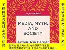 二手書博民逛書店Media罕見Myth And Society (palgrave Pivot)Y307751 Arthur