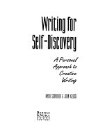 二手書博民逛書店 《Writing for Self-discovery: A Personal Approach to Creative Writing》 R2Y ISBN:0760709963