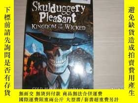二手書博民逛書店SKULDUGGERY罕見PLEASANT:KINGDOM OF THE WICKED【652】Y10970