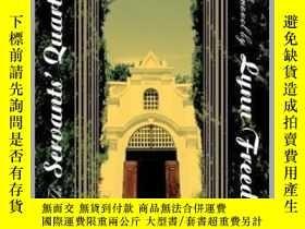 二手書博民逛書店The罕見Servants Quarters仆人的住所,英文原版Y449990 Lynn Freed 著