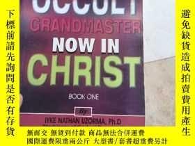 二手書博民逛書店Occult罕見grandmaster now in Christ book oneY206777 見圖 見圖