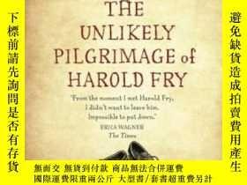 二手書博民逛書店Unlikely罕見Pilgrimage Of Harold Fry-哈羅德·弗萊不太可能的朝聖之旅Y4366