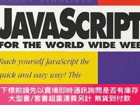 二手書博民逛書店Javascript罕見for the World Wide Web (Visual QuickStart Gui