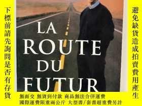 二手書博民逛書店LA罕見ROUTE DU FUTUR 法文原版Y274081 B