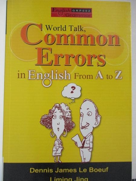 【書寶二手書T6/語言學習_IL5】World Talk,Common Errors in English From A to Z_Dennis James Le Boeuf,景黎明