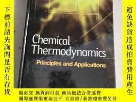 二手書博民逛書店Chemical罕見Thermodynamics Principles and Applications(化學熱力
