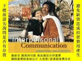 全新書博民逛書店InterpersonalCommunication: Competence And Contexts-人際交往: