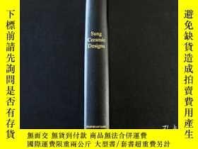 二手書博民逛書店【包罕見】Sung Ceramic Designs,《宋代陶瓷設計》,1979年再版 (請見實物照片第3張