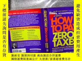 二手書博民逛書店HOW罕見TO PAY ZERO TAXES 2006( 200