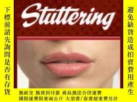 二手書博民逛書店Stuttering:罕見Inspiring Stories And Professional Wisdom (v
