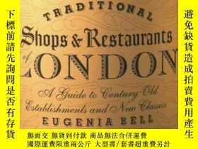 二手書博民逛書店The罕見Traditional Shops & Restaurants Of LondonY255562 E