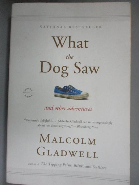 【書寶二手書T5/原文小說_BIK】What the Dog Saw: And Other Adventures_Gladwell, Malcolm