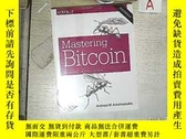 二手書博民逛書店Mastering罕見Bitcoin 2ND EDITION 掌握比特幣第二版Y261116 Andreas