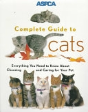 二手書ASPCA Complete Guide to Cats: Everything You Need to Know About Choosing and Caring for Your Pet R2Y 0811819299